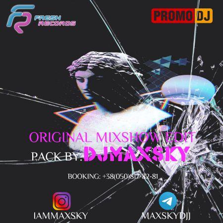 DJ Max Sky - Original Mix Show Edit Pack [2020]