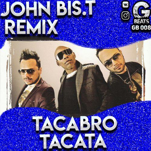 Tacabro - Tacata (John Bis.T Remix [2020]