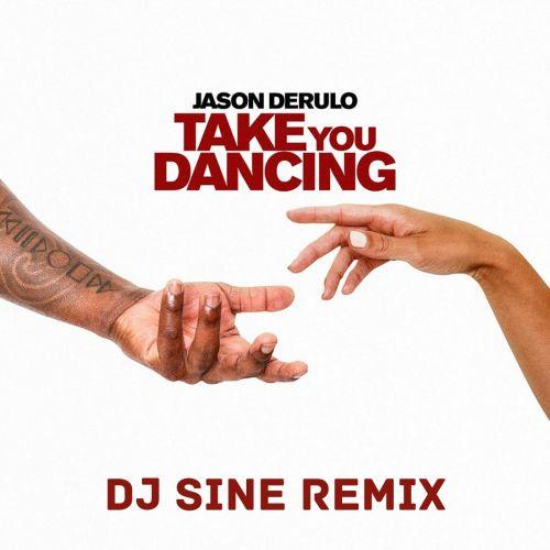Jason Derulo - Take You Dancing (DJ Sine Remix) [2020]