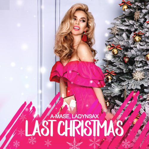 A-Mase feat. Ladynsax - Last Christmas (Radio; Original Mix's) [2020]