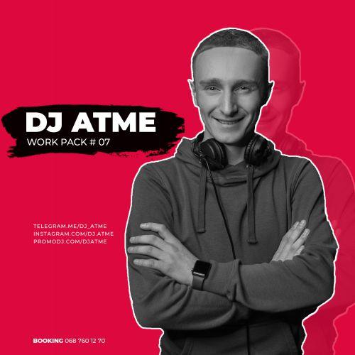 DJ Atme - Work Pack # 07 [2020]