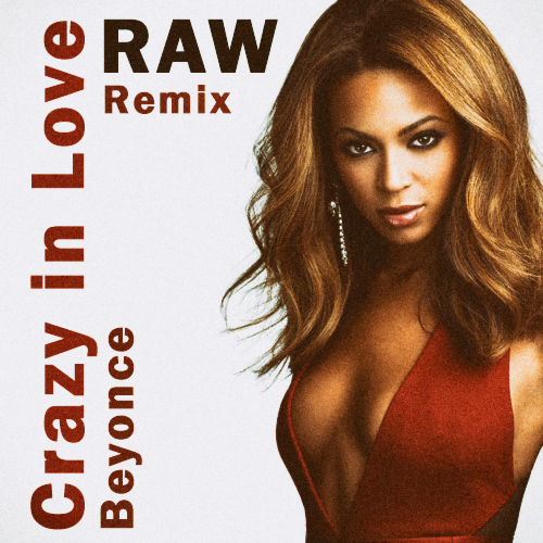 Beyonce - Crazy In Love (Raw Remix) [2020]
