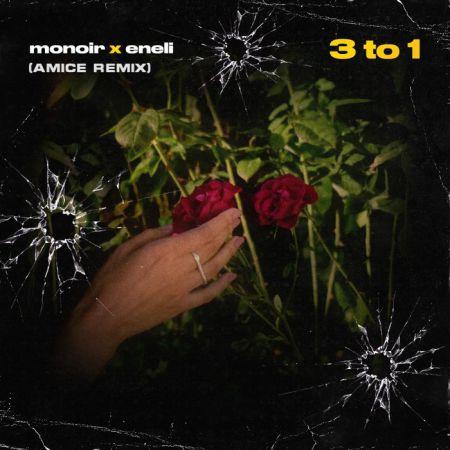 Monoir & Eneli - 3 To 1 (Amice Remix) [2020]