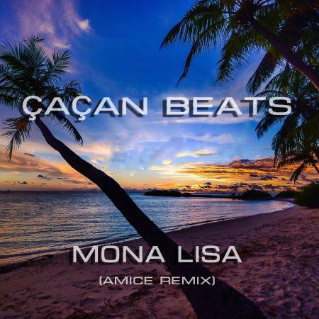 Cacan Beats - Mona Lisa (Amice Remix) [2021]