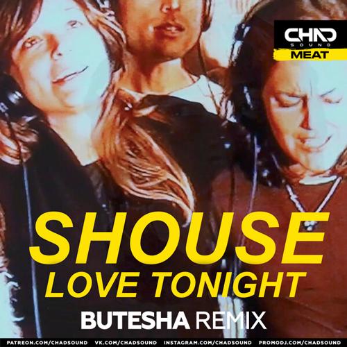 Shouse - Love Tonight (Butesha Remix) [2021]