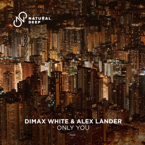 Dimax White & Alex Lander - Only You [2021]