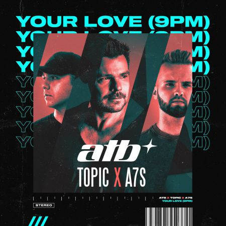 Atb x Topic x A7s - Your Love (9pm) (Extended Mix) [2021]
