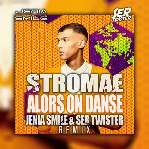 Stromae - Alors On Danse (Jenia Smile & Ser Twister Extended Remix) [2021]