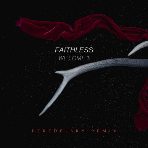 Faithless - We Come One (Peredelsky Remix) [2021]