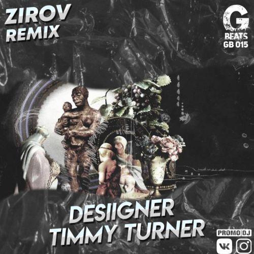 Desiigner - Timmy Turner (Zirov Remix) [2021]