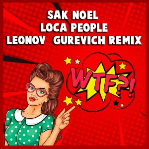 Sak Noel - Loca People (Leonov & Gurevich Remix) [2021]