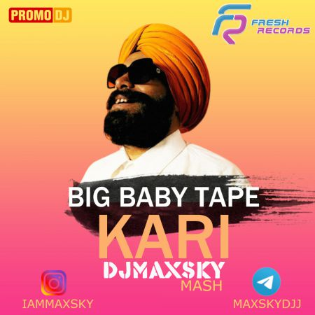 Big Baby Tape x  Kolya Dark & Alex Shik vs JORD - KARI (DJ Max Sky Mash-Up) [2021]