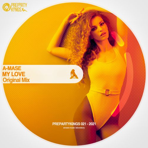 A-Mase - My Love (Original Mix) [2021]