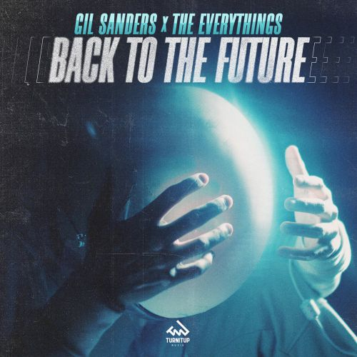 Gil Sanders x The Everythings - Back To The Future (Club Mix) [2021]