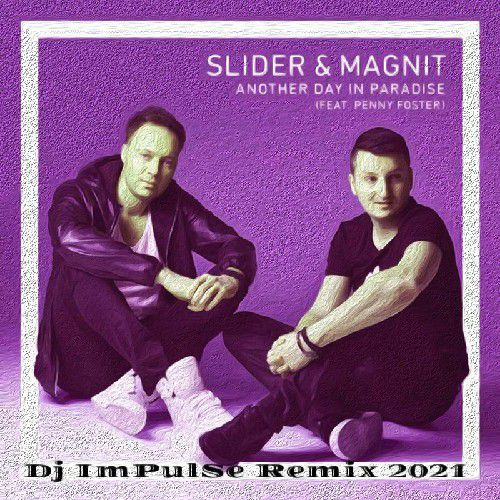 Slider & Magnit ft Penny Foster - Another Day In Paradise (Dj Impulse Remix )[2021]