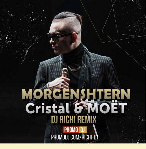 Morgenshtern - Cristal & Moët (Richi Remix) [2021]