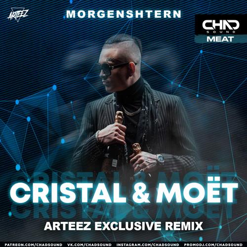 Morgenshtern - Cristal & Моёт (Arteez Exclusive Remix) [2021]