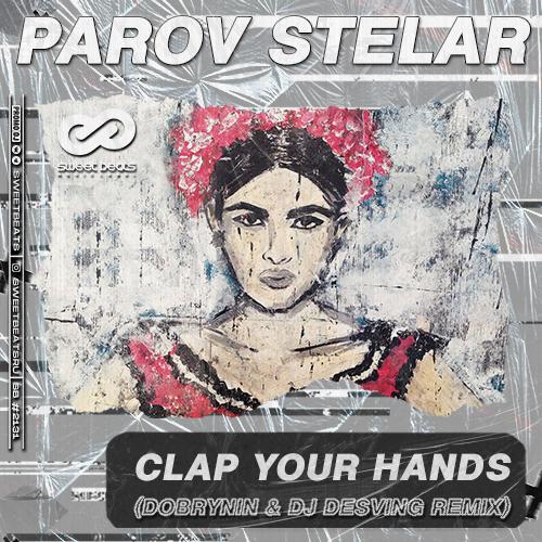 Parov Stelar - Clap Your Hands (Dobrynin & Dj Desving Remix) [2021]