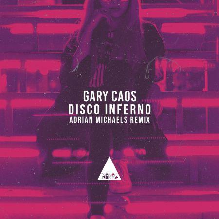 Gary Caos - Disco Inferno (Adrian Michaels Remix) [2021]