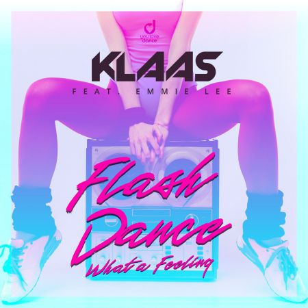Klaas feat. Emmie Lee - Flashdance, What A Feeling (Extended Mix) [2021]
