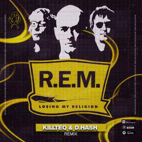 R.E.M. - Losing My Religion (Killteq & D.Hash Remix) [2020]