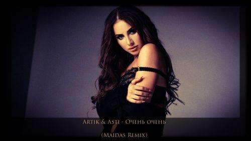 Artik & Asti - Очень очень (Maidas Remix)[2021]