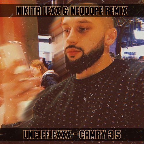 Uncleflexxx - Camry 3.5 (Nikita Lexx & Neqdope Remix) [2021]