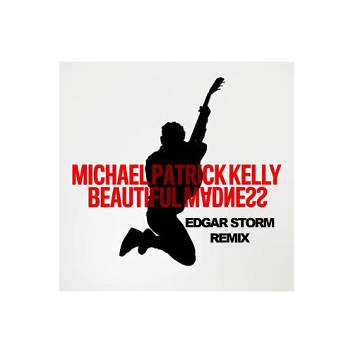 Michael Patrick Kelly - Beautiful Madness (Edgar Storm Remix) [2021]