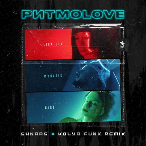 Monatik & Lida Lee & Nino - Ритмоlove (Shnaps & Kolya Funk Remix) [2021]