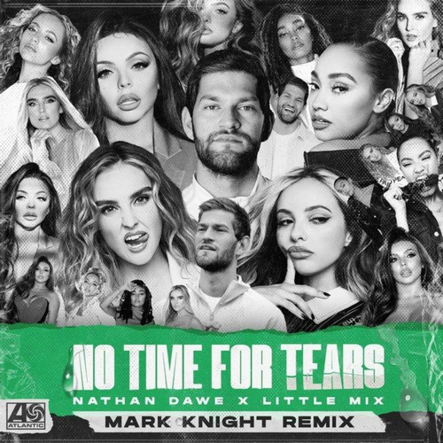 Nathan Dawe x Little Mix - No Time For Tears (Mark Knight Remix) [2021]