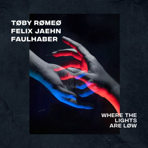 Toby Romeo & Felix Jaehn & Faulhaber - Where The Lights Are Low (Extended Mix) [2021]