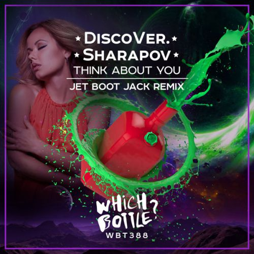 Discover., Sharapov - Think About You (Jet Boot Jack Remix) [2021]