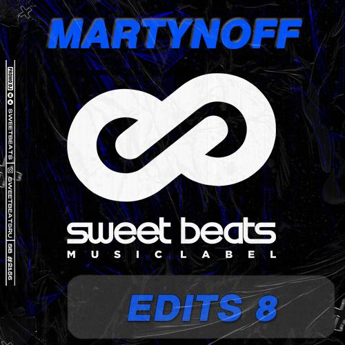 Martynoff - Edits 8 [2021]
