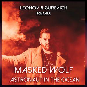 Masked Wolf - Astronaut In The Ocean (Leonov & Gurevich Remix) [2021]
