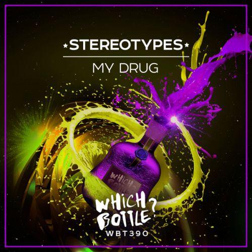 Stereotypes - My Drug (Radio Edit; Original Mix) [2021]