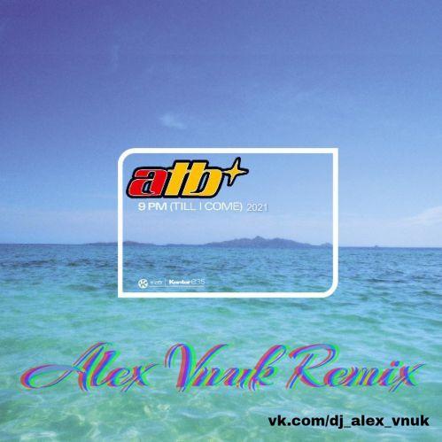 Atb - 9 Pm (Till I Come) (Alex Vnuk Remix) [2021]