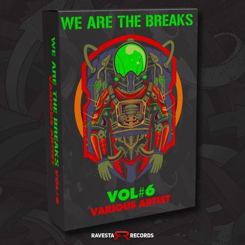 Ondamike, Face & Book, Pingüino, Jarasi, Dj Dilect, DJ Fixx, Melokid, The Bass Droppers, Rob Analyze, Bda, Spanish Zombies, Dial Up, Orelem & Solrac, Jdoble, Tone Abstract - We Are The Break Vol 6 [2021]