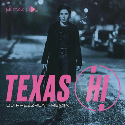 Texas - Hi (DJ Prezzplay Remix) [2021]