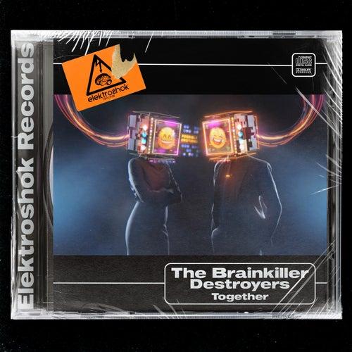 The Brainkiller & Destroyers - Together (Original Mix) [2021]
