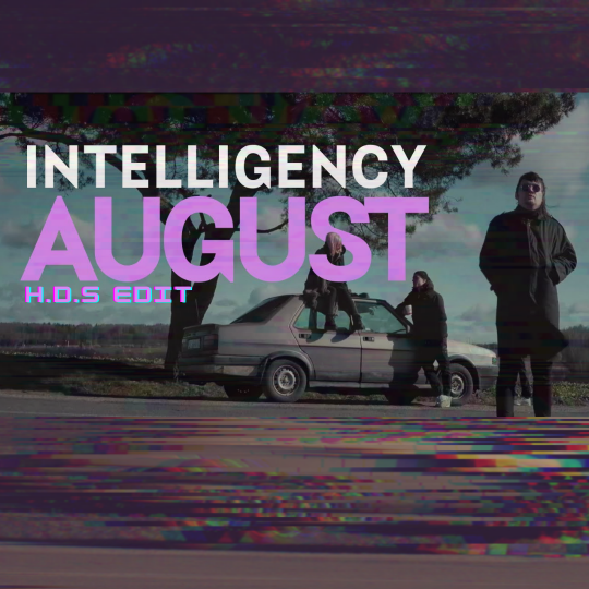 Intelligency & Jj Walker - August (H.D.S Edit) [2021]