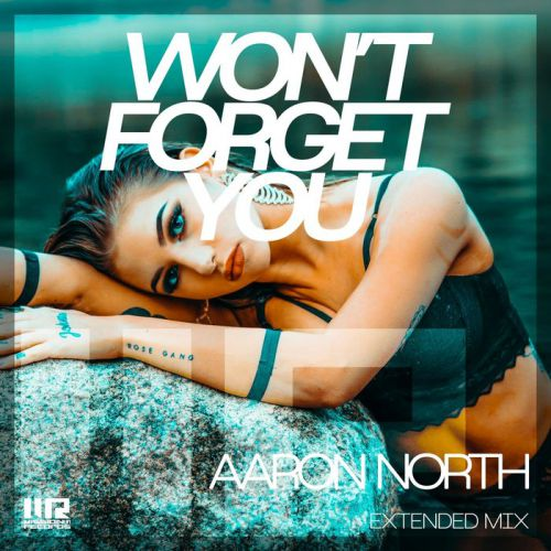 Aaron North - Won't Forget You (Extended Mix) [2021]