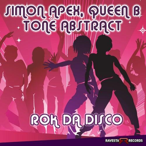 Simon Apex & Queen B x Tone Abstract - Rok Da Disko (Original Mix) [2021]