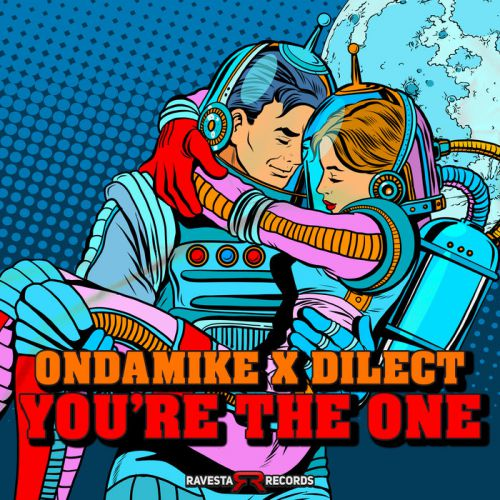 Ondamike x Dj Dilect - You're The One (Original Mix) [2021]