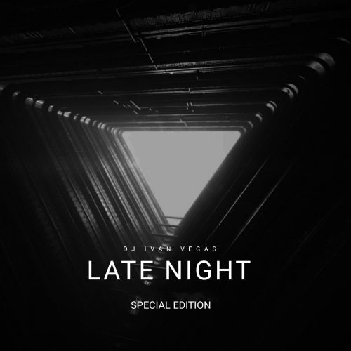Dj Ivan Vegas - Late Night (Special Edition) [2020]