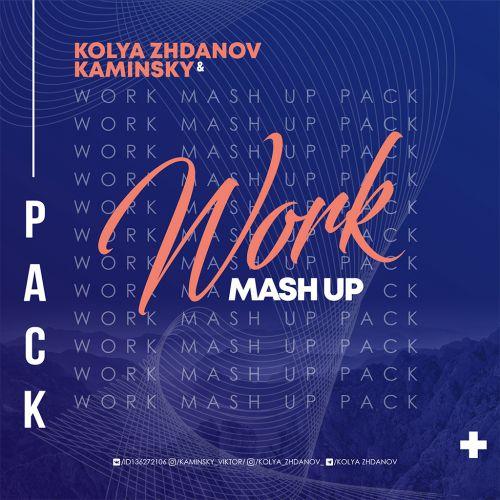 Kolya Zhdanov & Kaminsky - Work Mash Up Pack [2021]
