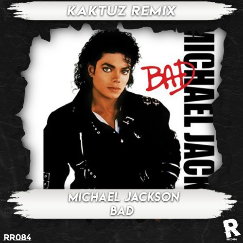 Michael Jackson - Bad (Kaktuz Remix) [2021]