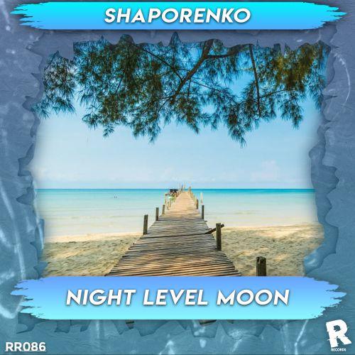 Shaporenko - Night Level Moon [2021]