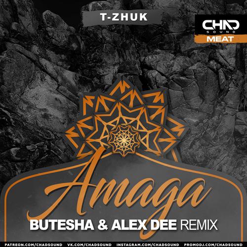 T-Zhuk - Amaga (Butesha & Alex Dee Remix) [2021]
