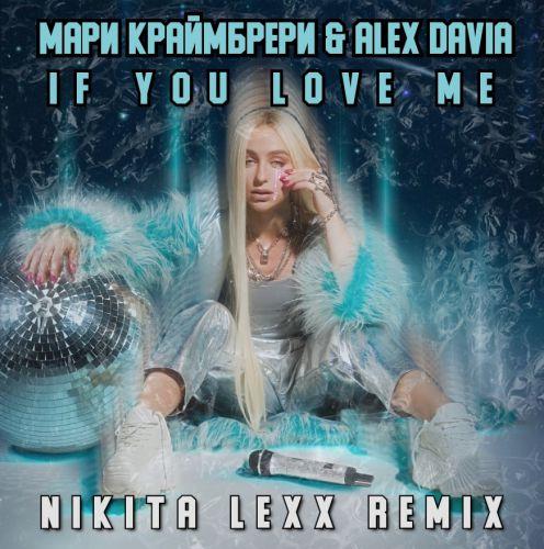 Мари Краймбрери & Alex Davia - If You Love Me (Nikita Lexx Remix) [2021]
