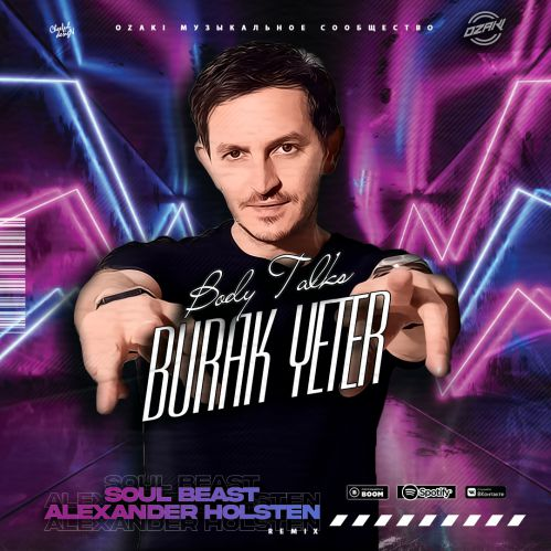 Burak Yeter - Body Talks (Soul Beast & Alexander Holsten Remix) [2021]